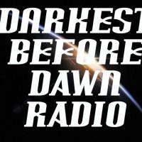 Darkest Before Dawn Radio
